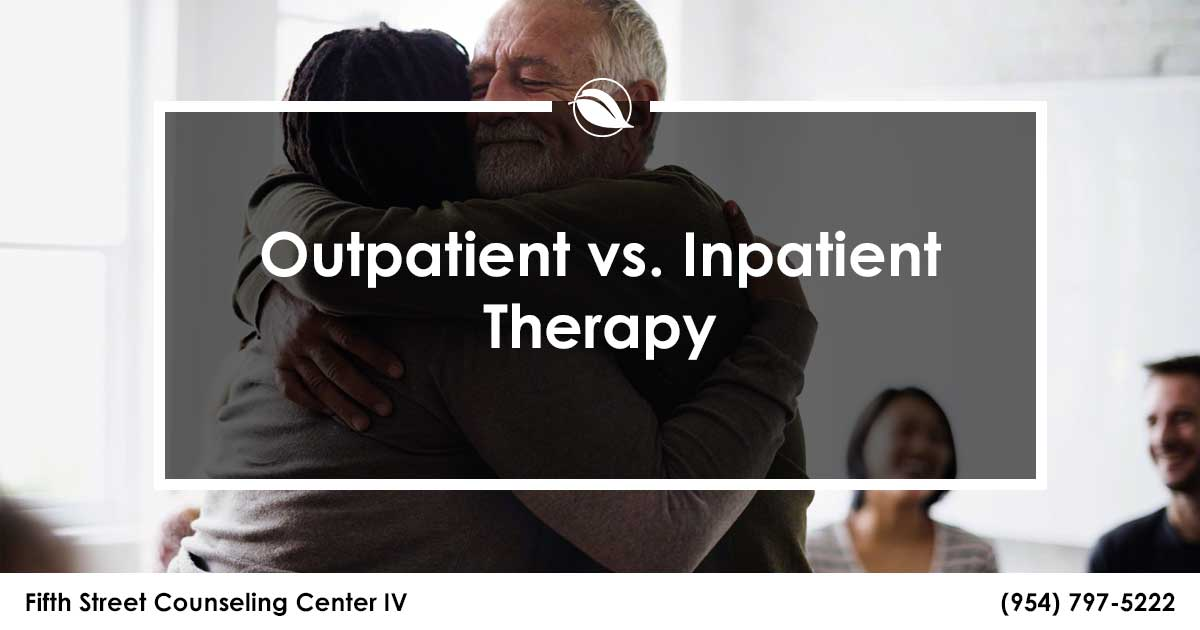 Outpatient vs. Inpatient Therapy